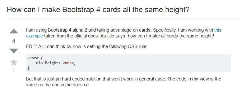 Insights on  precisely how can we  create Bootstrap 4 cards just the  very same tallness?